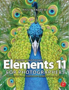Adobe Photoshop Elements 11 for Photographers: The Creative Use of Photoshop Elements (repost)