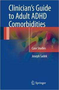 Clinician's Guide to Adult ADHD Comorbidities: Case Studies