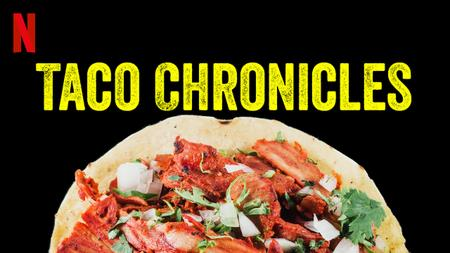 Taco Chronicles (2019)