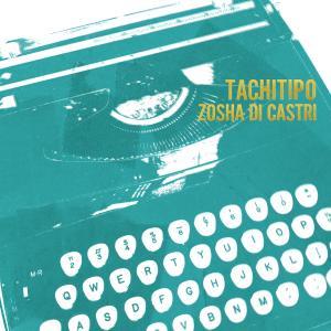Various Artists - Zosha Di Castri: Tachitipo (2019)