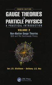 Gauge Theories in Particle Physics: A Practical Introduction, Volume 2: Non-Abelian Gauge Theories: QCD and The Electroweak The