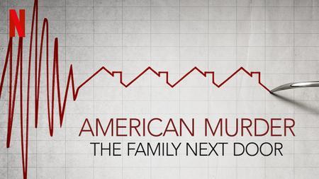 American Murder: The Family Next Door (2020)