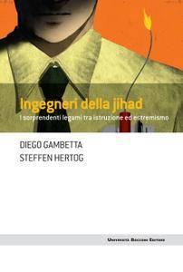 Diego Gambetta, Steffen Hertog - Ingegneri della jihad