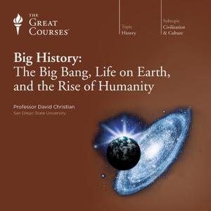 TTC Video - Big History: The Big Bang, Life on Earth, and the Rise of Humanity