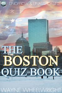 «The Boston Quiz Book» by Wayne Wheelwright