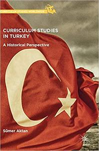 Curriculum Studies in Turkey: A Historical Perspective