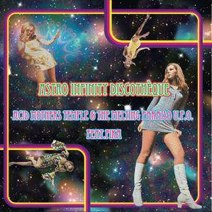 Acid Mothers Temple & The Melting Paraiso U.F.O. - Astro Infinity Discotheque (2017)