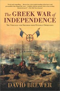 The Greek War of Independence: The Struggle for Freedom from Ottoman Oppression