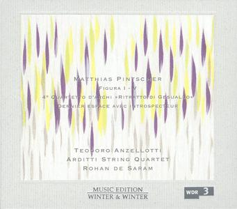 Matthias Pintscher - Figura I-V & Other Works - Teodoro Anzellotti, Arditti Quartet (2004) {Winter & Winter 910 097-2}