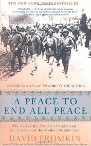 A Peace to End All Peace: The Fall of the Ottoman Empire and the Creation of the Modern Middle East (repost)