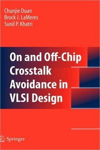 "Chunjie Duan, Brock J. LaMeres and Sunil P. Khatri, ""On and Off-Chip Crosstalk Avoidance in VLSI Design"" (Repost)"