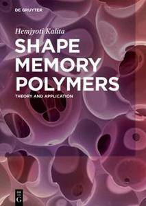 Shape Memory Polymers : Theory and Application