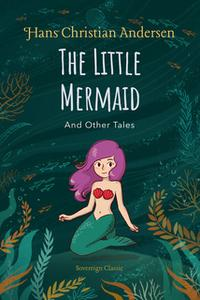 «The Little Mermaid and Other Tales» by Hans Christian Andersen