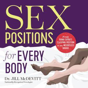 Sex Positions for Every Body: From Kama Sutra's Clasping Position to the Weightless Doggie