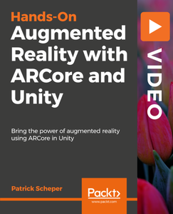 Hands-On Augmented Reality with ARCore and Unity