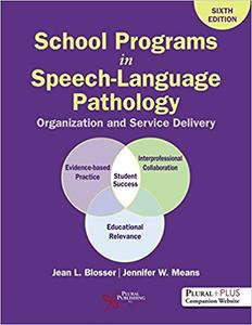 School Programs in Speech-Language Pathology: Organization and Delivery, Sixth Edition