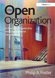 The Open Organization: A New Era of Leadership and Organizational Development
