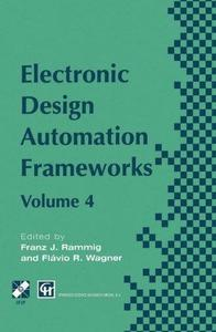 Electronic Design Automation Frameworks: Proceedings of the fourth International IFIP WG 10.5 working conference on electronic
