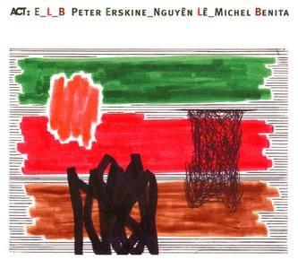 Peter Erskine / Nguyen Le / Michel Benita - ELB (2001) {ACT}