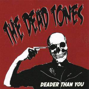 The Dead Tones - Deader Than You (2006)