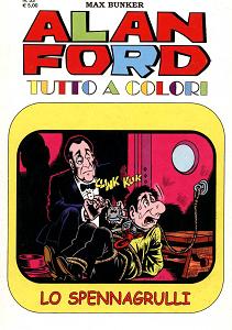 Alan Ford Tutto A Colori - Volume 33 - Lo Spennagrulli