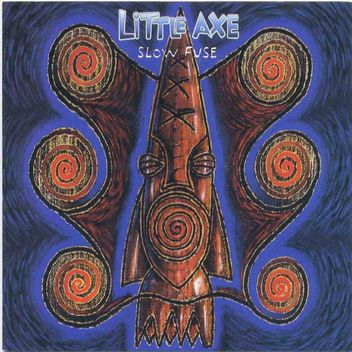 Little Axe - Slow Fuse (1996)
