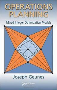 Operations Planning: Mixed Integer Optimization Models (Repost)