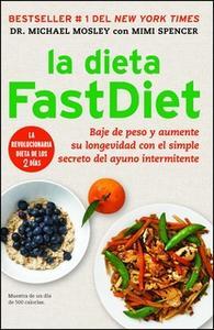 «La dieta FastDiet» by Dr. Michael Mosley,Mimi Spencer
