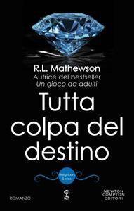 R.L. Mathewson - Neighbors vol.04. Tutta colpa del destino