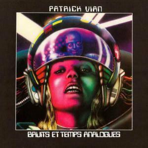 Patrick Vian - Bruits et Temps Analogues (1976) [Reissue 2013] (Repost)