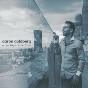 Aaron Goldberg - At The Edge Of The World (2018)