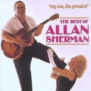 Allan Sherman - My Son, The Greatest: The Best Of Allan Sherman (1988) {Rhino} **[RE-UP]**