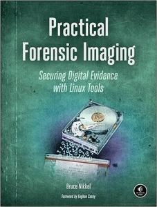 Practical Forensic Imaging: Securing Digital Evidence with Linux Tools (repost)