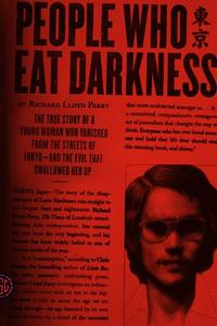 People Who Eat Darkness: The True Story of a Young Woman Who Vanished from the Streets of Tokyo