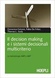 Il decision marketing e i sistemi decisionali multicriterio. Le metodologie AHP e ANP [Repost]