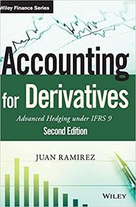 Accounting for Derivatives: Advanced Hedging under IFRS 9 , 2nd Edition