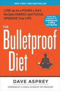 «The Bulletproof Diet» by Dave Asprey