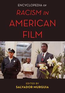 The Encyclopedia of Racism in American Films (National Cinemas)