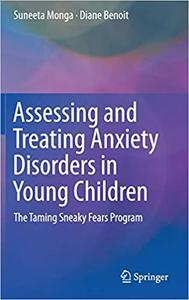 Assessing and Treating Anxiety Disorders in Young Children: The Taming Sneaky Fears Program