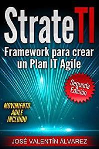 StrateTI: Framework para Crear un Plan IT Agile