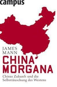 China Morgana: Chinas Zukunft und die Selbsttäuschung des Westens (repost)