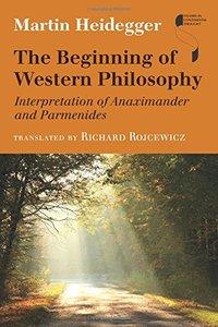 The Beginning of Western Philosophy: Interpretation of Anaximander and Parmenides