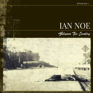 Ian Noe - Between the Country (2019)