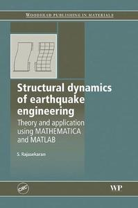 Structural Dynamics of Earthquake Engineering: Theory and Application using Mathematica and Matlab (Woodhead Publishing in Mate
