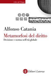 Alfonso Catania - Metamorfosi del diritto