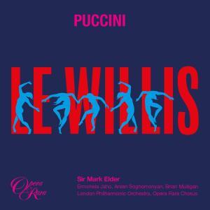 Ermonela Jaho, Opera Rara Chorus, London Philharmonic Orchestra & Sir Mark Elder - Puccini- Le Willis (2019)