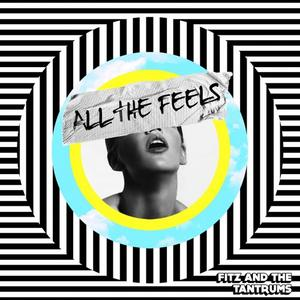 Fitz & The Tantrums - All The Feels (2019)