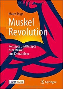 MuskelRevolution: Konzepte und Rezepte zum Muskel- und Kraftaufbau  (Repost)