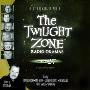 «The Twilight Zone Radio Dramas, Vol. 27» by Various Authors