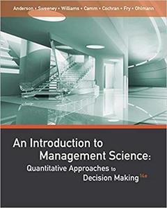 An Introduction to Management Science: Quantitative Approaches to Decision Making 14th Edition